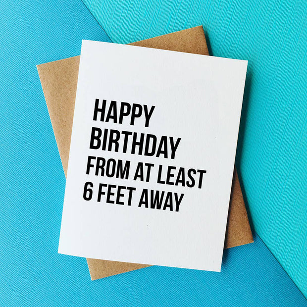 6 Feet Away - Birthday Card