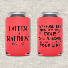 Marriage Lets You Annoy One Special Person for the Rest of Your Life Wedding Koozie