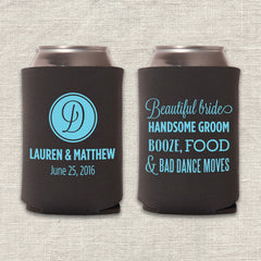 Beautiful bride, handsome groom, booze, food, and bad dance moves wedding koozie