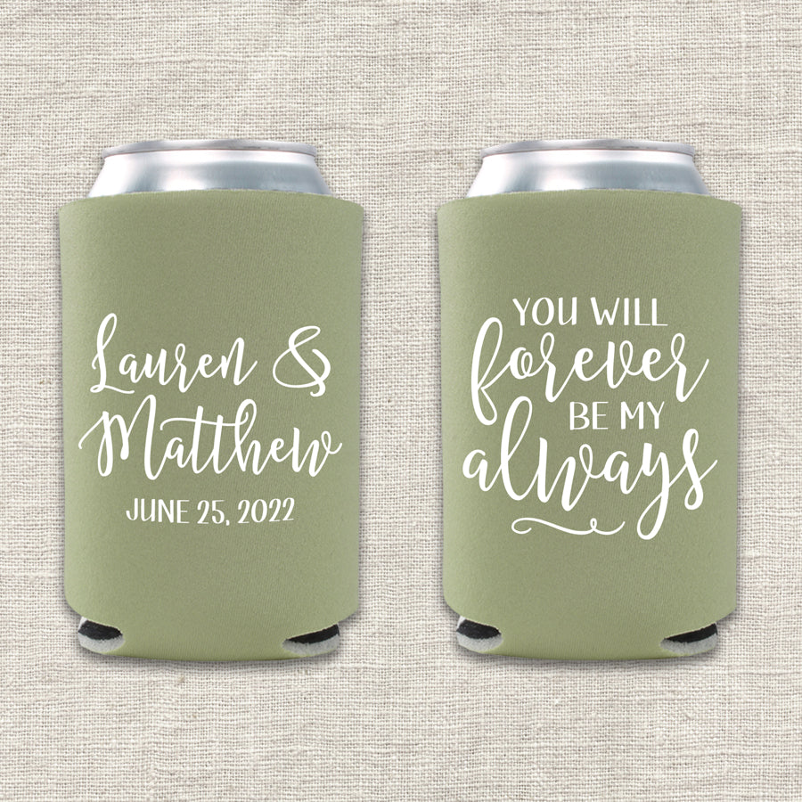 You Will Forever Be My Always Wedding Koozie