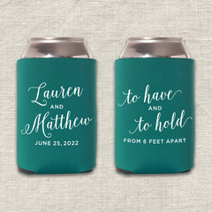 To Have and To Hold From Six Feet Apart Wedding Koozie