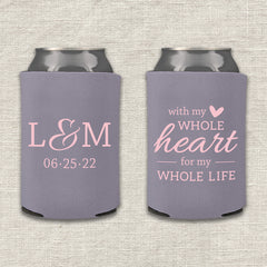 With My Whole Heart For My Whole Life Wedding Koozie