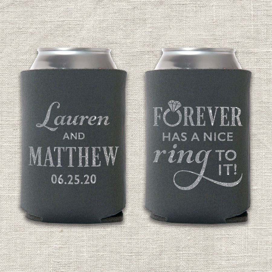 Forever Has a Nice Ring to It Wedding Koozie