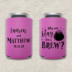 Why Not Stay for a Brew Halloween Wedding Koozie