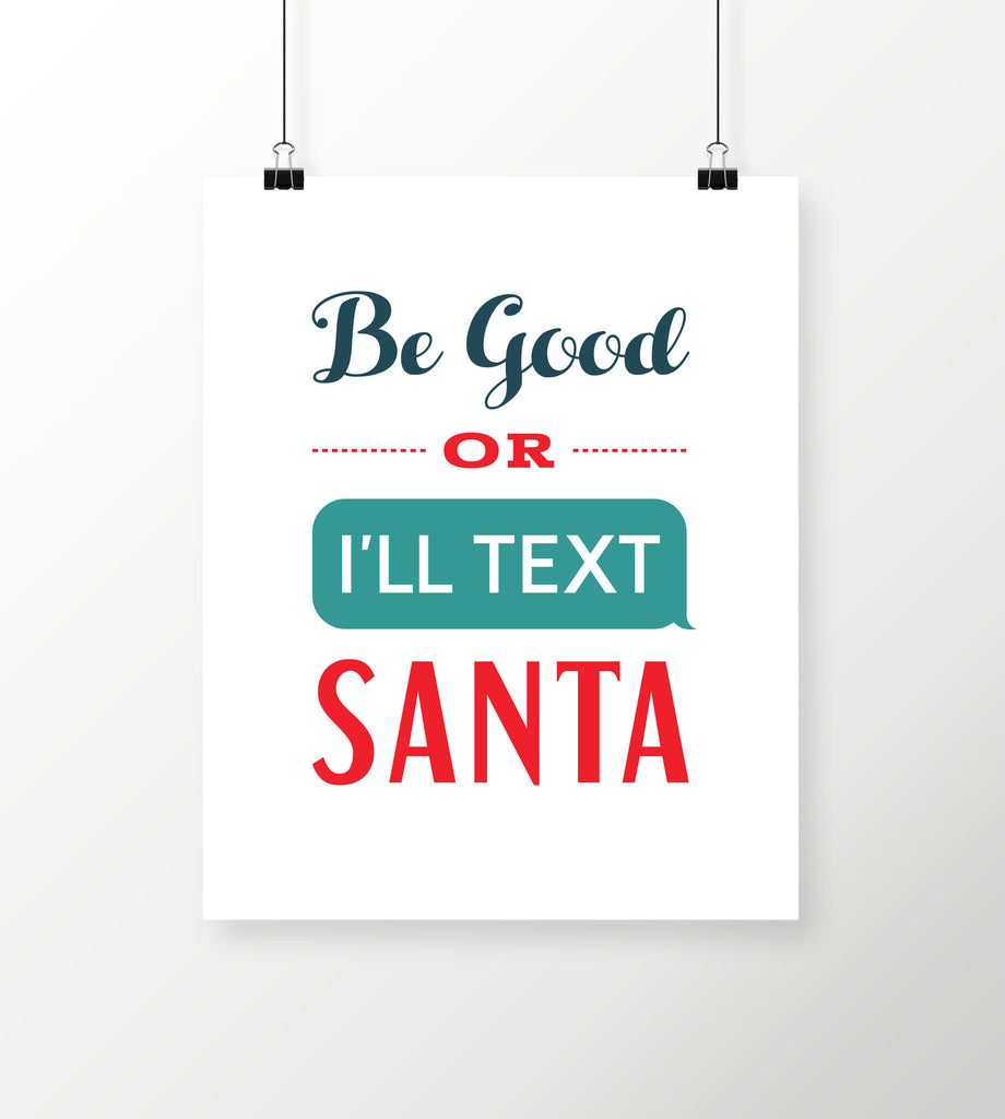 Be Good or I'll Text Santa Christmas Art Print