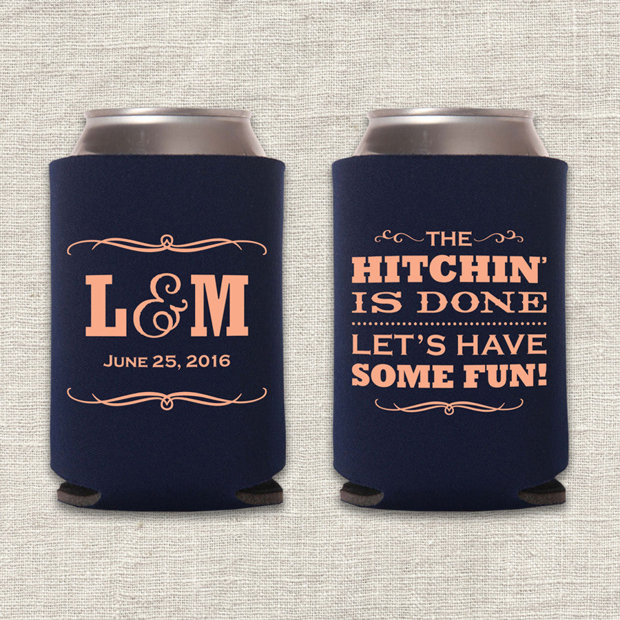 The Hitchin' Is Done Let's Have Some Fun Wedding Koozie