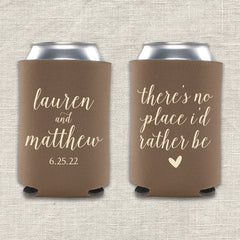 There's No Place I'd Rather Be Wedding Koozie