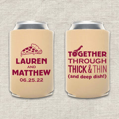 Together Through Thick and Thin Pizza Wedding Koozie
