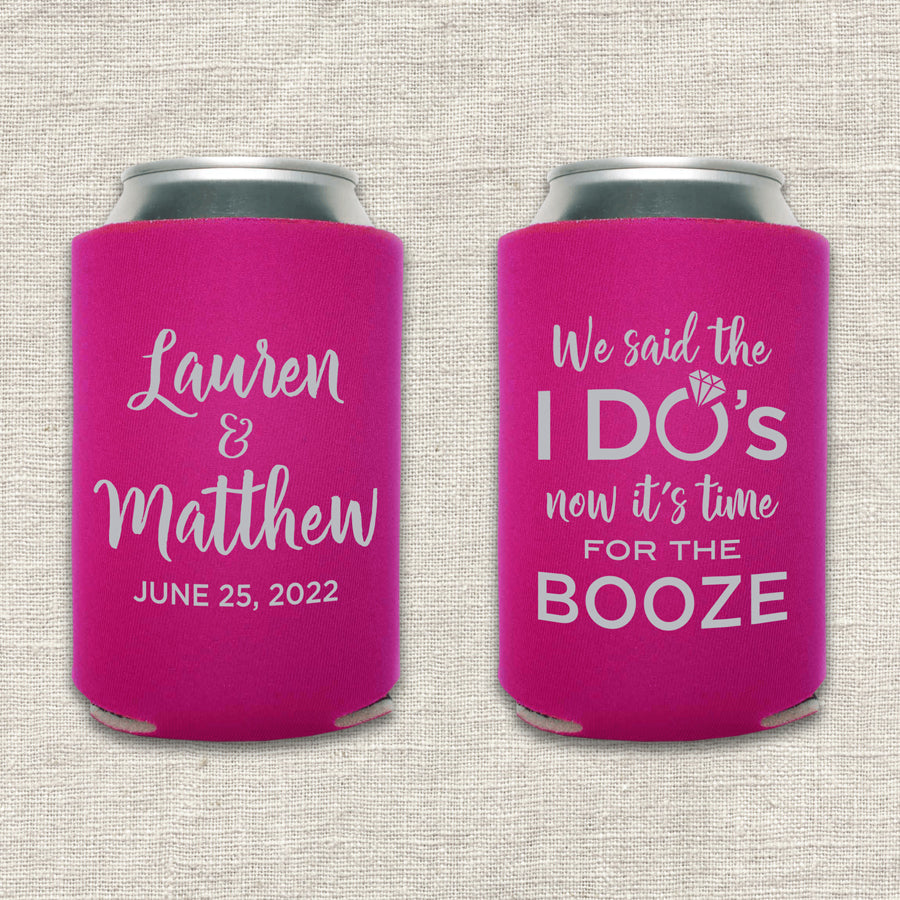 We Said the I Do's Now It's Time for the Booze Wedding Koozie