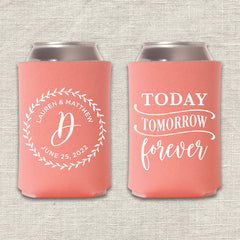 Today, Tomorrow, Forever Wedding Koozie