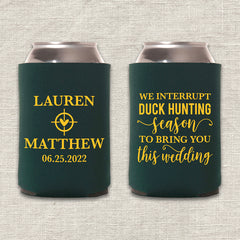 We Interrupt Duck Hunting Season Wedding Koozie