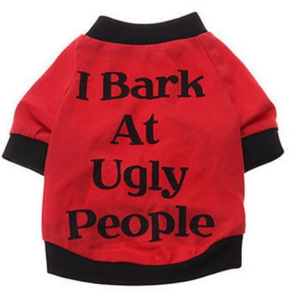 "Dog Tshirt ""I Bark At Ugly People"" Red"