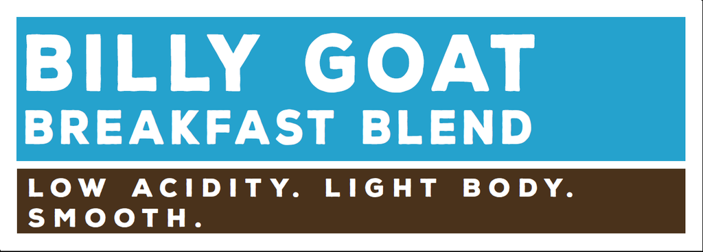 Billy Goat, Breakfast Blend