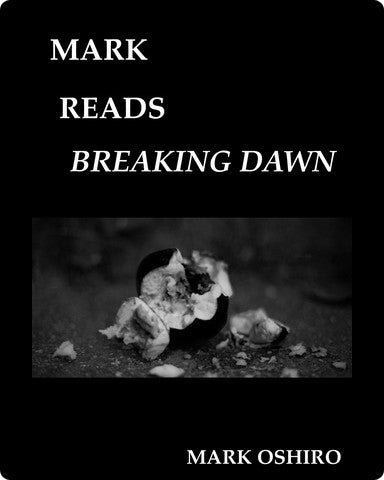 Mark Reads Breaking Dawn