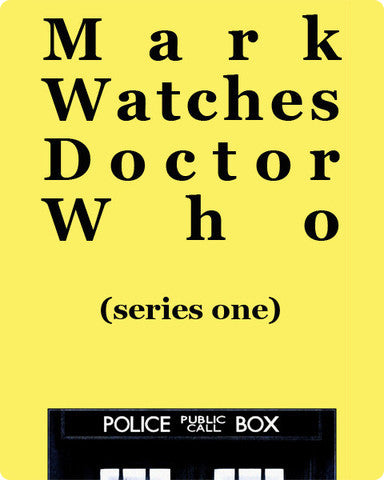 Mark Watches Doctor Who - Series 1