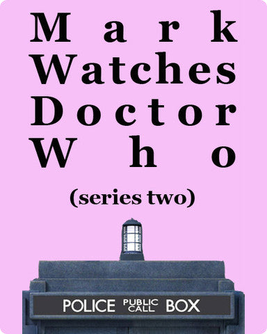 Mark Watches Doctor Who - Series 2