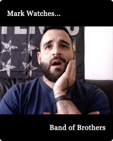 Mark Watches 'Band of Brothers