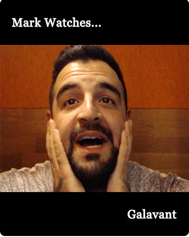 Mark Watches 'Galavant'