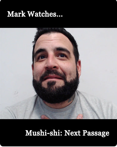 Mark Watches 'Mushi-shi: Next Passage'