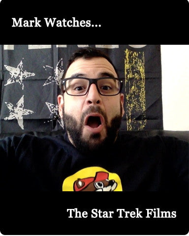 Mark Watches 'Star Trek Films'