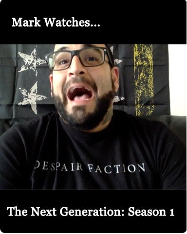 Mark Watches 'The Next Generation': Season 1