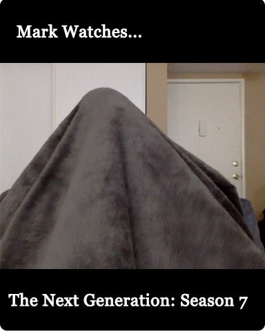 Mark Watches 'The Next Generation': Season 7