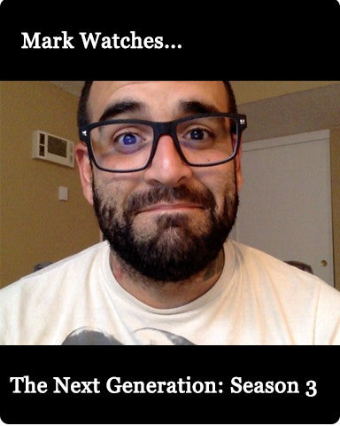 Mark Watches 'The Next Generation': Season 3