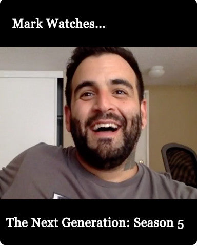 Mark Watches 'The Next Generation': Season 5