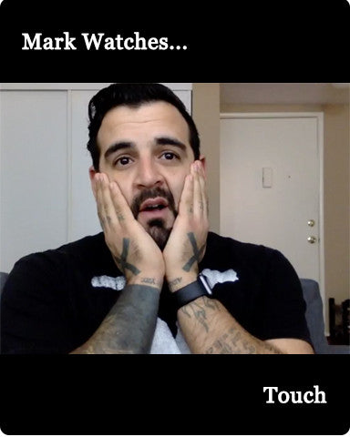 Mark Watches 'Touch'
