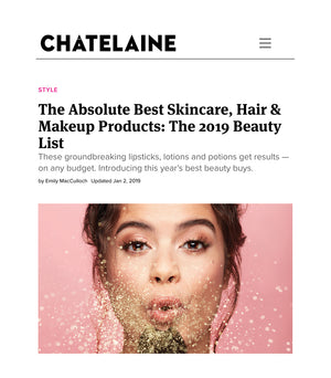 Chatelaine: The Absolute Best Skincare, Hair & Makeup Products: The 2019 Beauty List