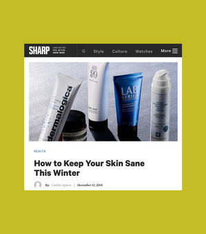 Sharp Magazine: How to Keep Your Skin Sane This Winter