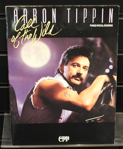 Aaron Tippin: Call of the Wild Piano/Vocal/Guitar Songbook - Dr. Guitar Music, Watertown, NY 315-782-3604