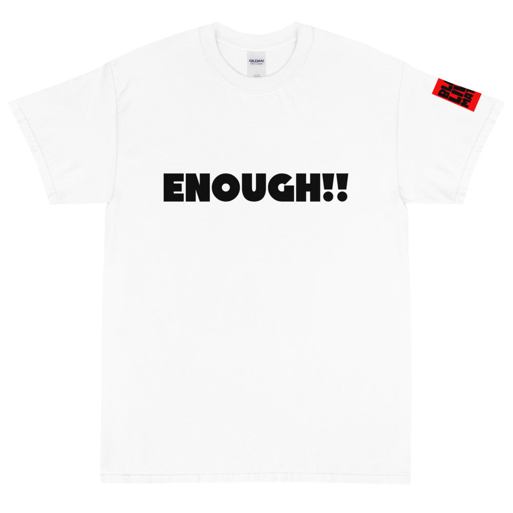 ENOUGH!! Short Sleeve T-Shirt-White (4XL/5XL)