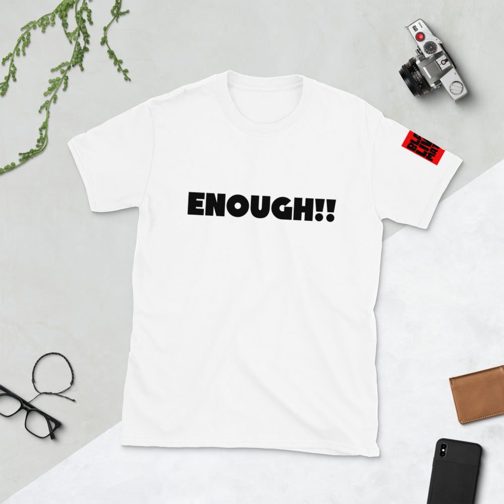 ENOUGH!! Short-Sleeve Unisex T-Shirt-White
