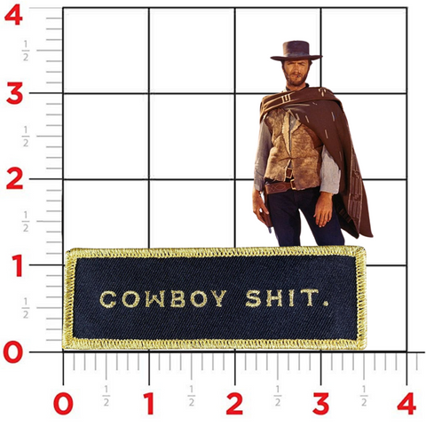 """Cowboy Shit"" Patch"