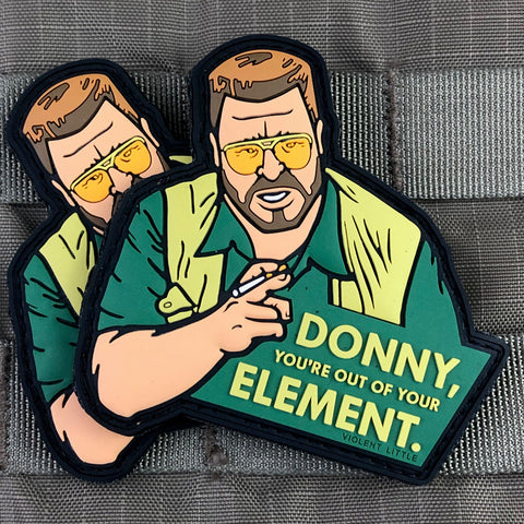 """Donny You're Out of Your Element"" Lebowski Patch"