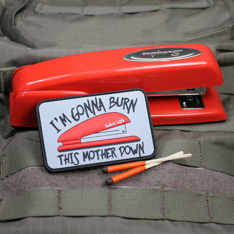 Burn This Mother Down Morale Patch