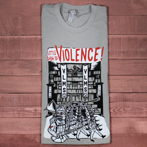 Little Show Of Violence T-Shirt