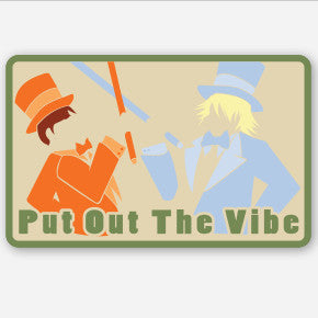 """Put Out The Vibe"" Dumb and Dumber Sticker"