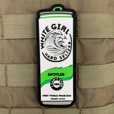 """Entitled"" White Girl Hard Seltzer Morale Patch"