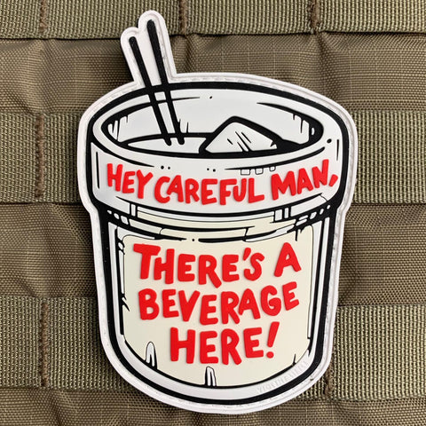"""Careful Man, There's a Beverage Here"" Patch"