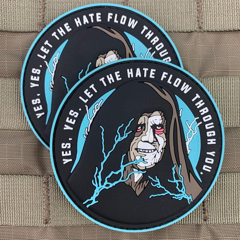 """Yes, Yes. Let the Hate Flow Through You"" Patch"