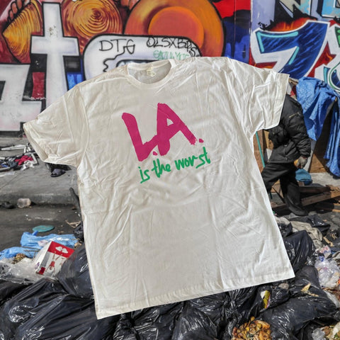 """L.A. is the WORST"" T-Shirts"