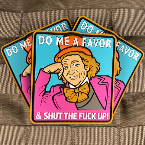 """Do me a Favor, and STFU"" Willy Wonka Patch"