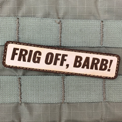 """Frig Off, Barb!"" Morale Patch"