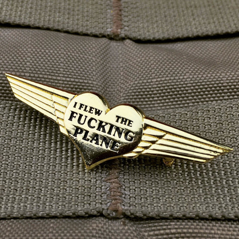 """I Flew The Fucking Plane"" Lapel Pin"