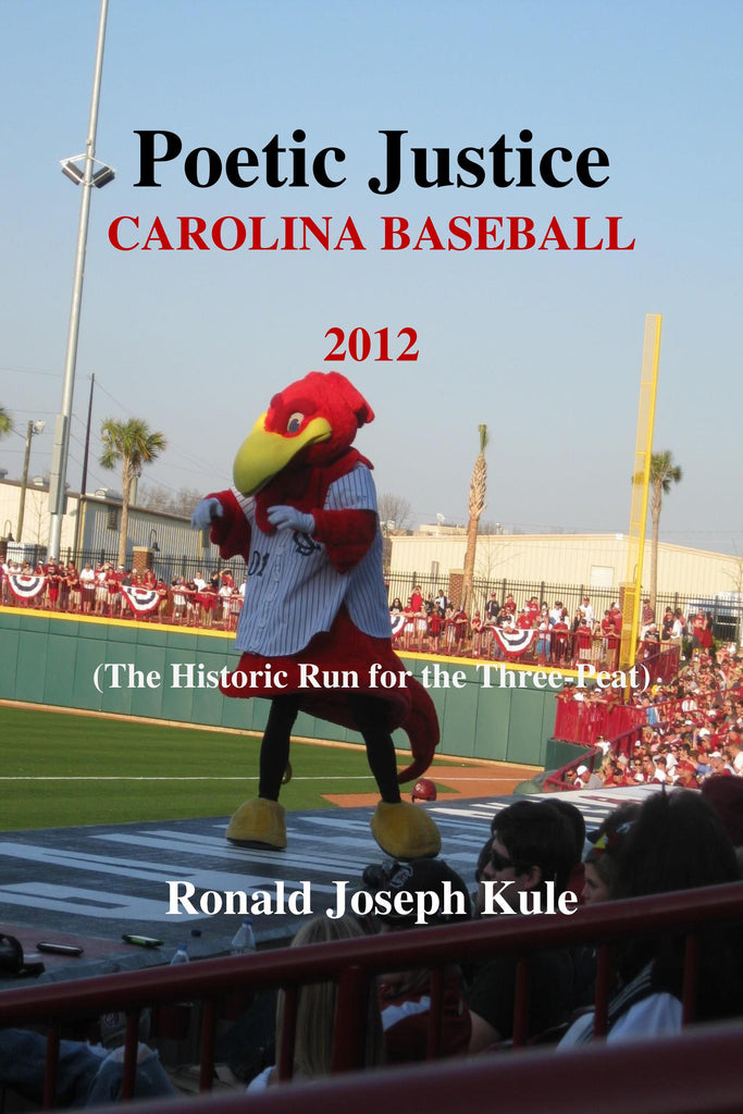 Poetic Justice ~ Carolina Baseball 2012 (The Historic Run for the Three-Peat)