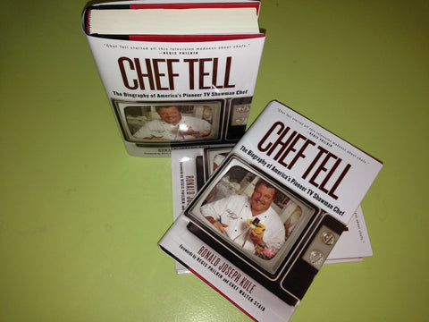 """CHEF TELL The Biography of America's Pioneer TV Showman Chef"" by Ronald Joseph Kule"