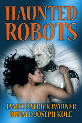 HAUNTED ROBOTS SCIFI NOVEL