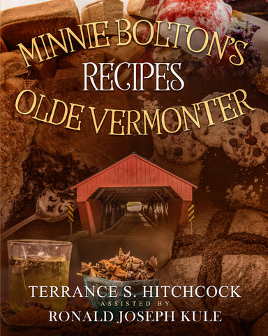 Minnie Bolton's Olde Vermonter Recipes Book